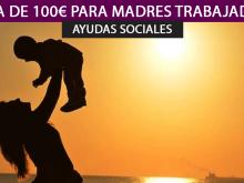 Ayuda de 100€ madres trabajadoras