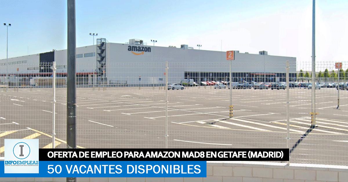 Se Necesitan 50 Trabajadores en Getafe (Madrid) para Amazon MAD8.