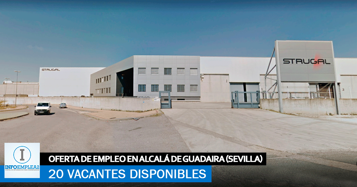 Se necesitan 20 trabajadores en Alcalá de Guadaira (Sevilla) para la fábrica de Strugal