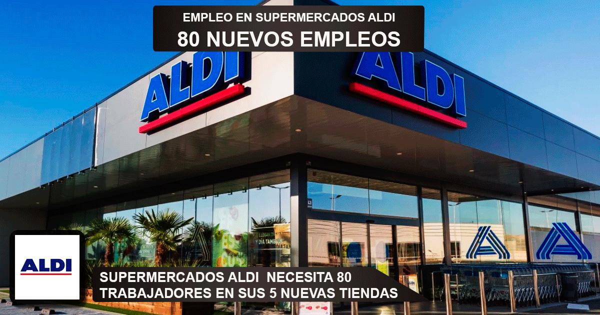 Se crearán 80 empleos para trabajar en las 5 nuevas tiendas Aldi