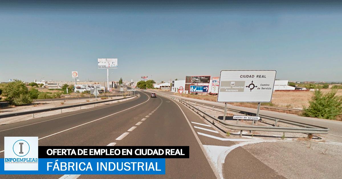 Se necesita Personal para Fábrica Industrial en Ciudad Real