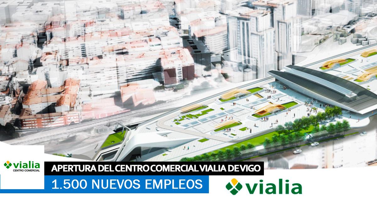 Se necesitan 1.500 trabajadores para la apertura del nuevo Centro Comercial Vialia de Vigo