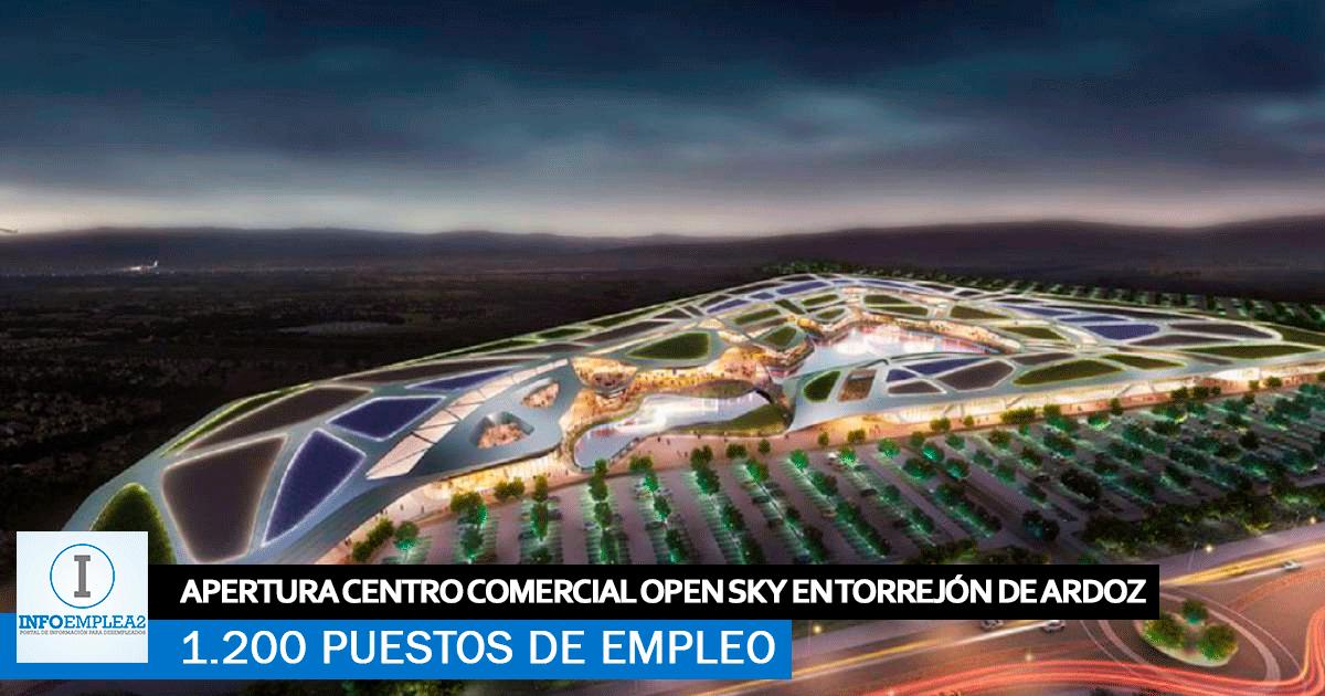 Se necesitan 1.200 trabajadores para la apertura del Nuevo Centro Comercial Open Sky en Torrejón de Ardoz
