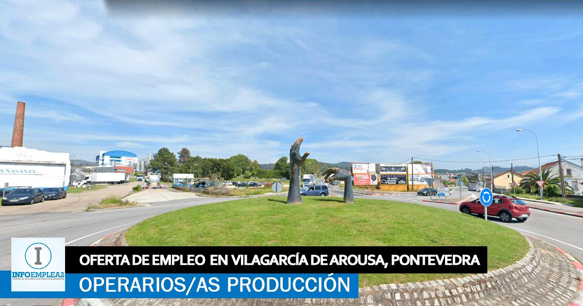 Se necesita Operarios/as de Producción en Vilagarcía de Arousa, Pontevedra