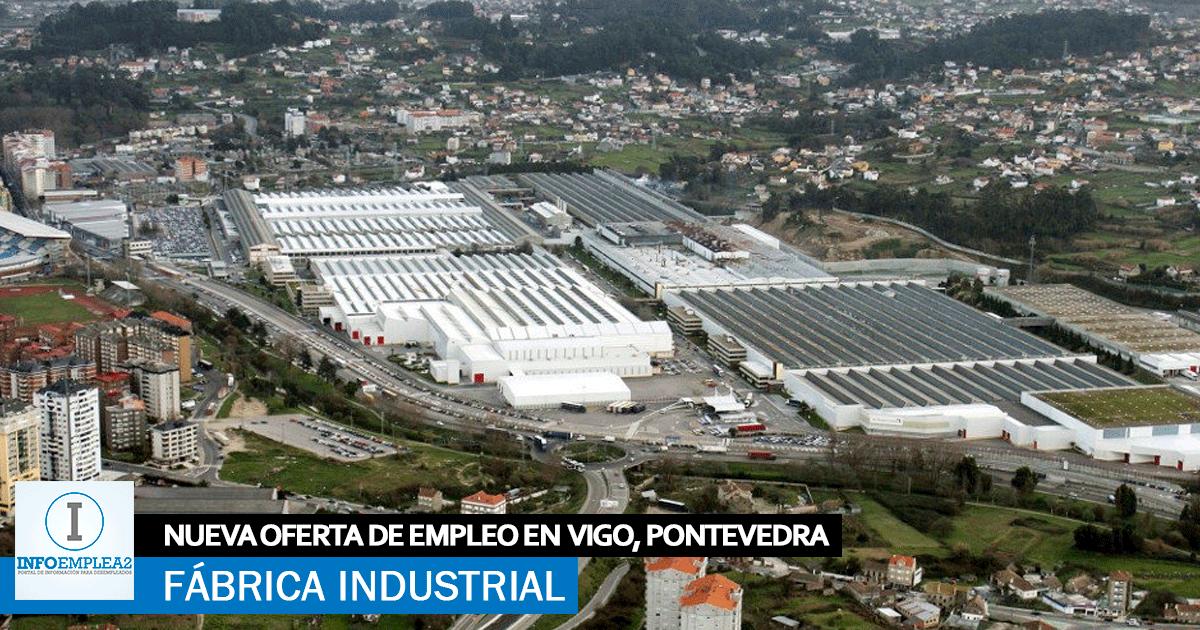 Se necesita Personal para Fábrica Industrial en Vigo, Pontevedra