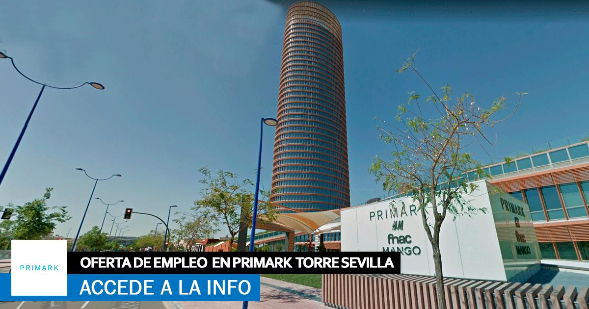 Se necesita Personal para Primark en Torre Sevilla