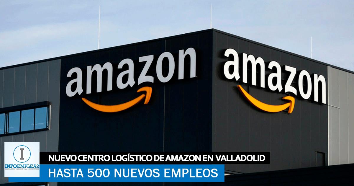 Se necesitarán 500 Operari@s para el Nuevo Centro Logístico de Amazon en Valladolid