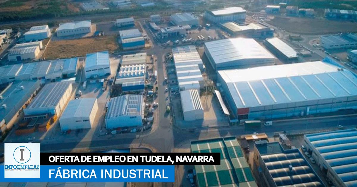 Se Necesita Personal para Fábrica Industrial en Tudela, Navarra