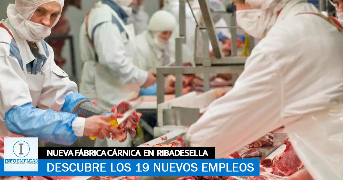 Se Necesitan 19 trabajadores para la nueva Fábrica Cárnica en Ribadesella