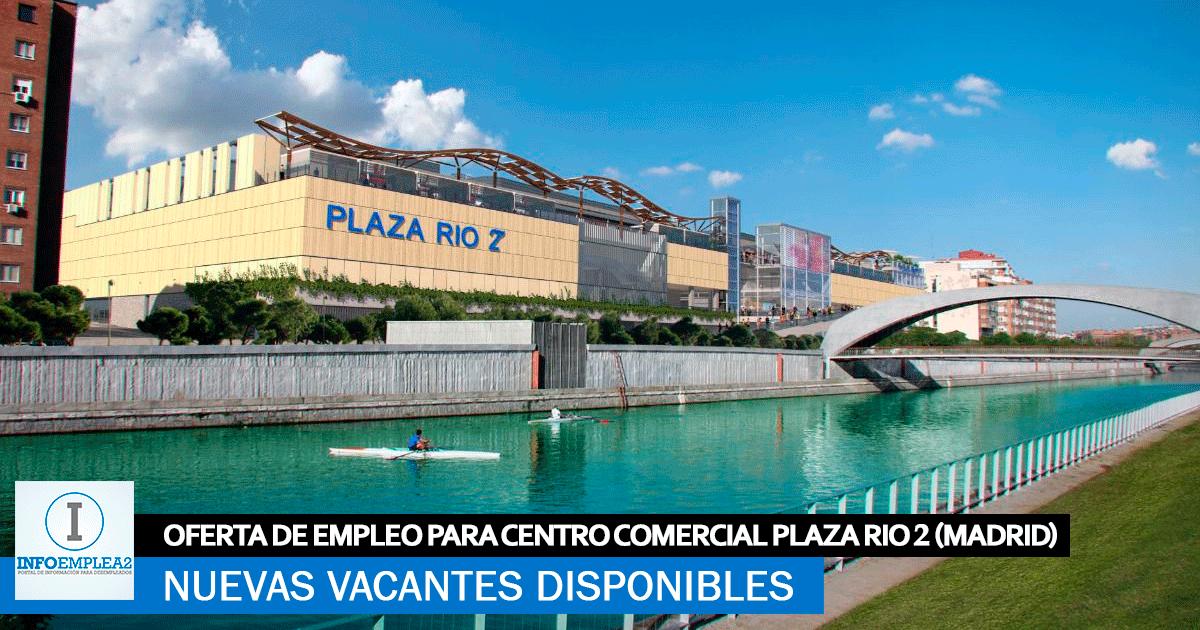 Se necesita Personal para Centro Comercial Plaza Rio en Madrid