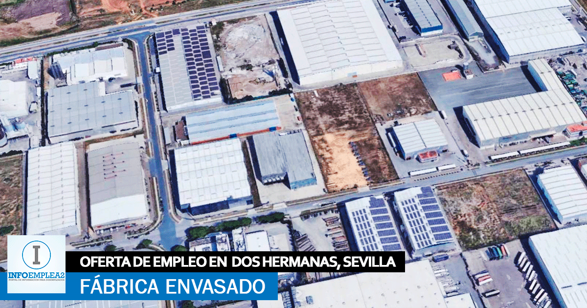 Se necesita Personal para Fábrica de Envasado en Dos Hermanas, Sevilla