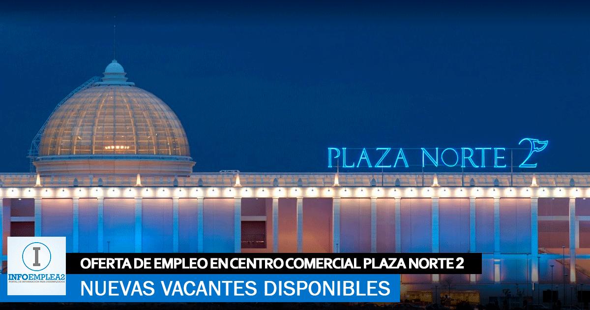 Se necesita Personal para el Centro Comercial Plaza Norte 2
