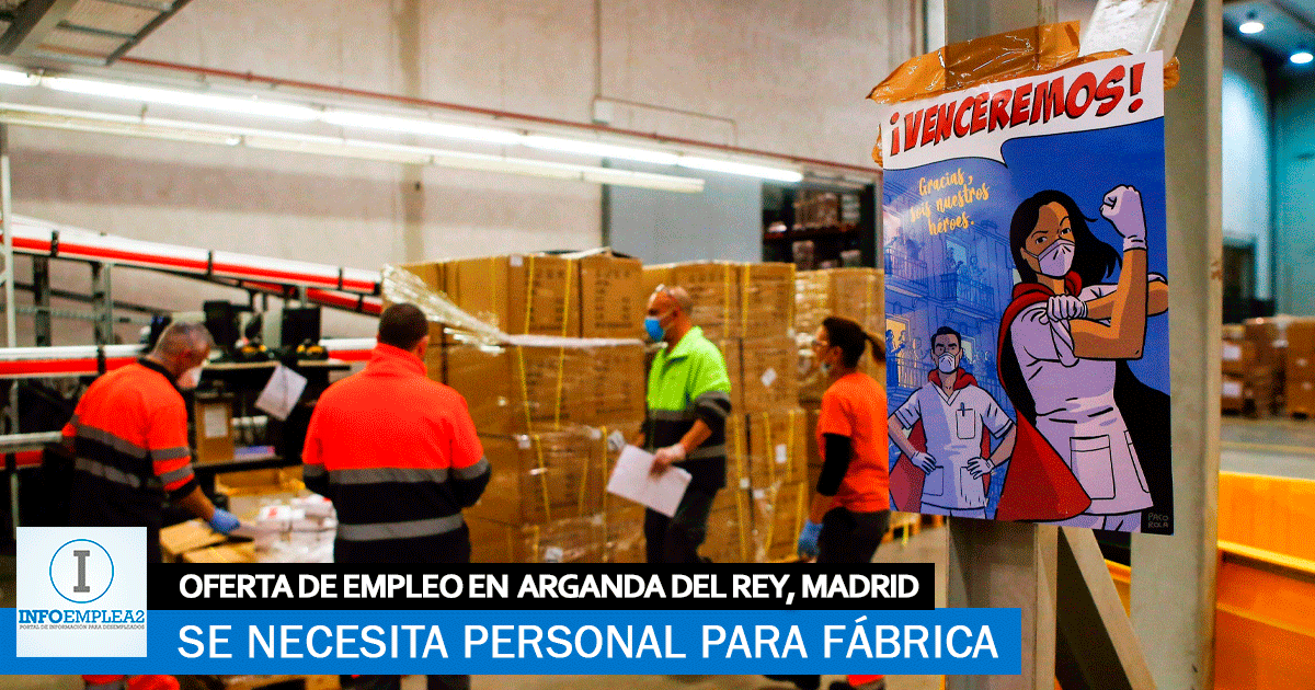 Se necesita personal para fábrica en Arganda del Rey (Madrid)