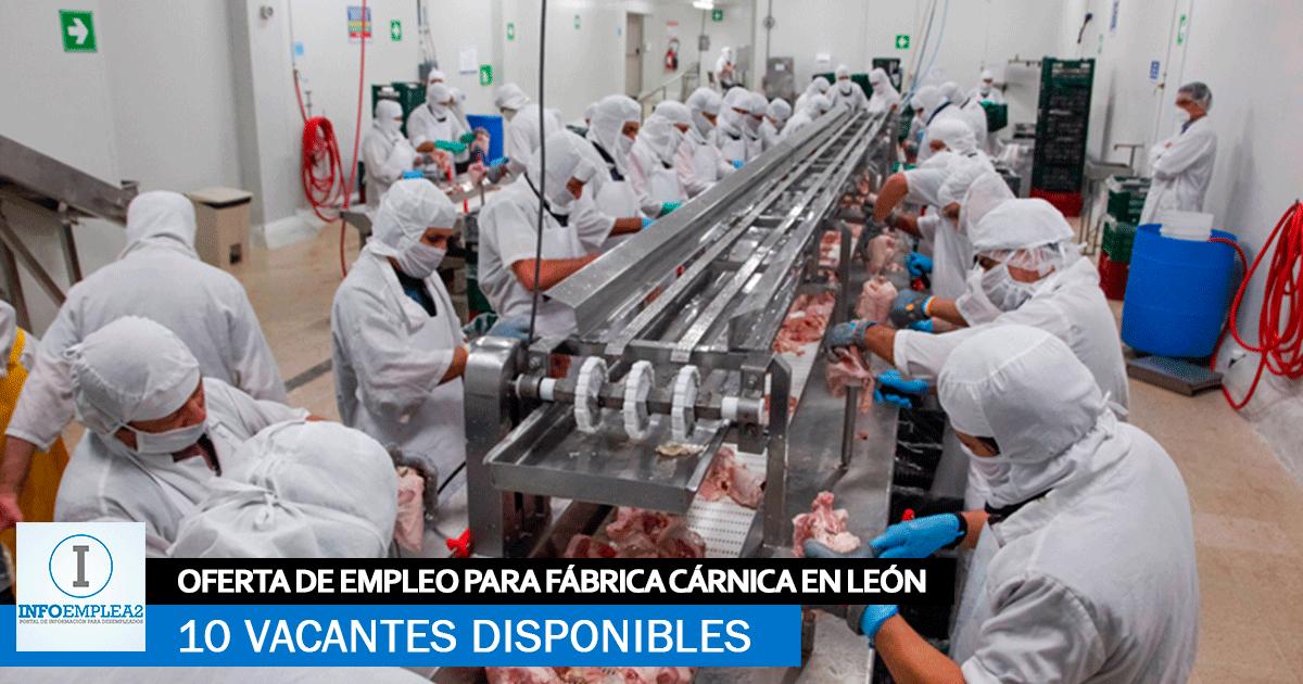 Se necesitan 10 Trabajadores en León para Fábrica Cárnica