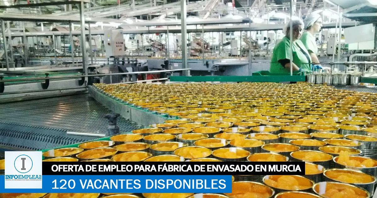 Se necesitan 120 Trabajadores en Murcia para Fábrica de Envasado