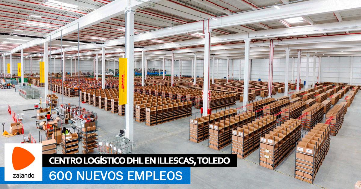 Se necesitan 600 trabajadores para el Centro Logístico de DHL Para Zalando en Illescas