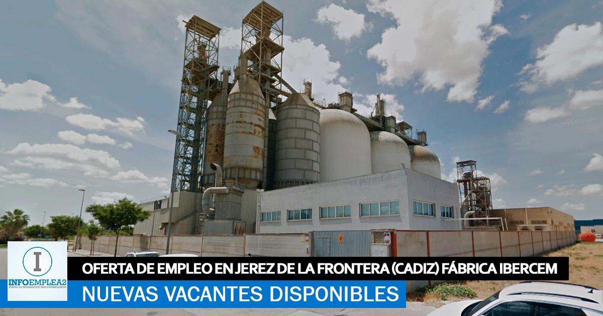 Se Necesita Personal en Jerez de la Frontera (Cádiz) para la Fábrica IBERCEM (Intermonte)