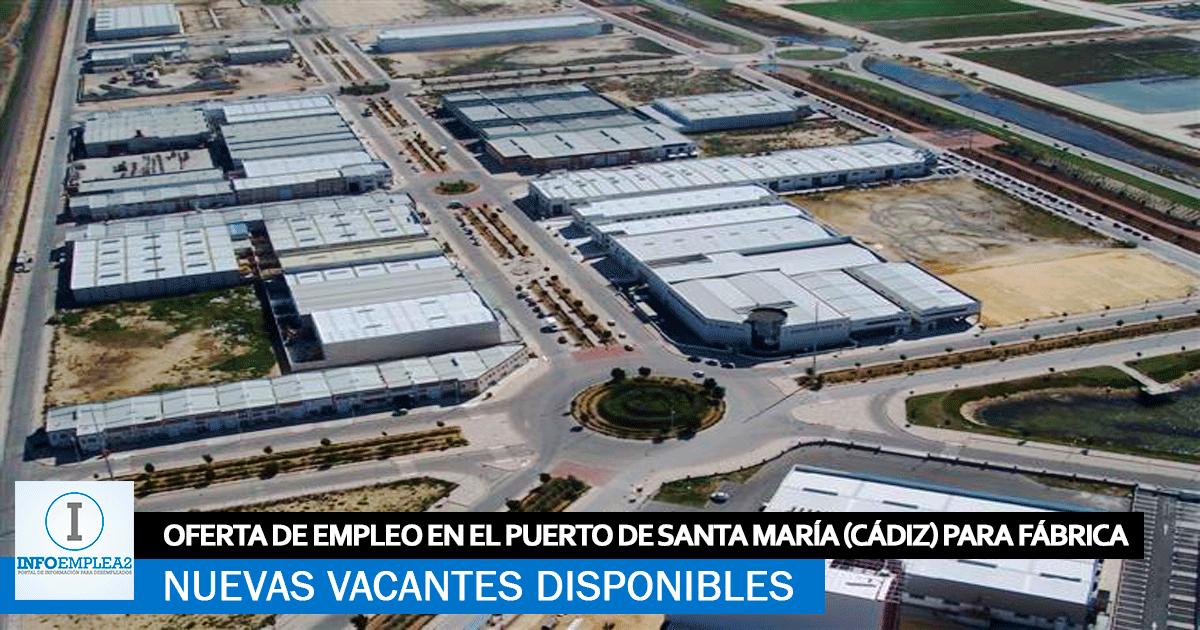 Se Necesita Personal en El Puerto de Santa María (Cádiz) para Fábrica Industrial