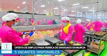 Se Necesita Personal en Murcia para Fábrica de Envasado Campaña 2021