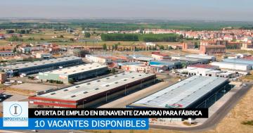 Se Necesitan 10 Operarios en Benavente (Zamora) para trabajar en Fábrica