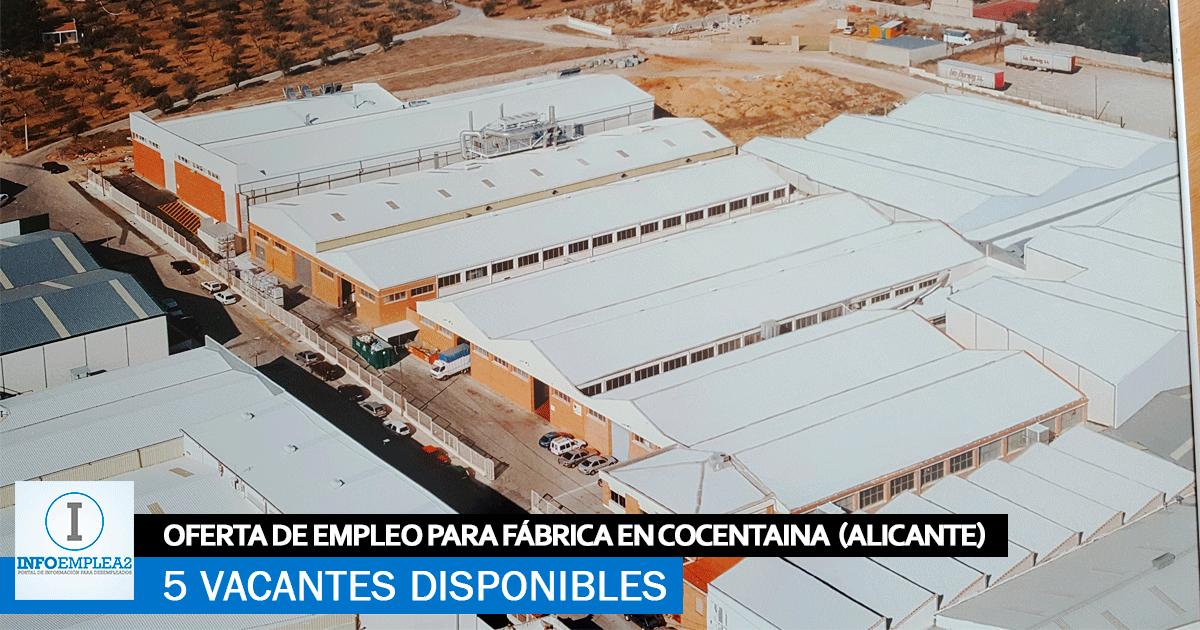 Se Necesitan 5 Trabajadores en Cocentaina (Alicante) para trabajar en Fábrica