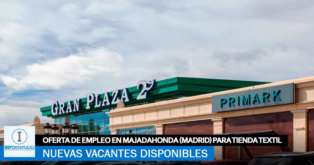 Se Necesitan Personal en Majadahonda (Madrid) para Centro Comercial Gran Plaza 2