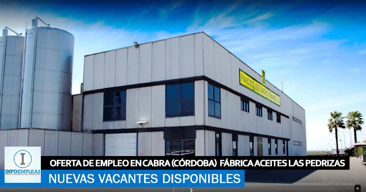 Se Necesita Personal en Cabra (Córdoba) para la Fábrica Aceites Las Pedrizas