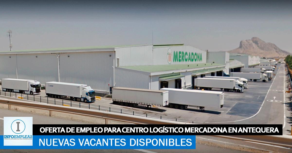 Se Necesita Personal en Antequera (Málaga) para Centro Logístico Mercadona