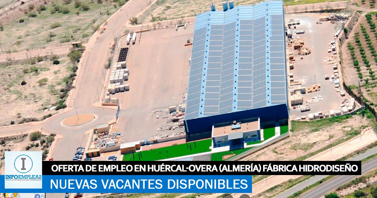 Se Necesita Personal en Huércal-Overa (Almería) para la Fábrica HIDRODISEÑO