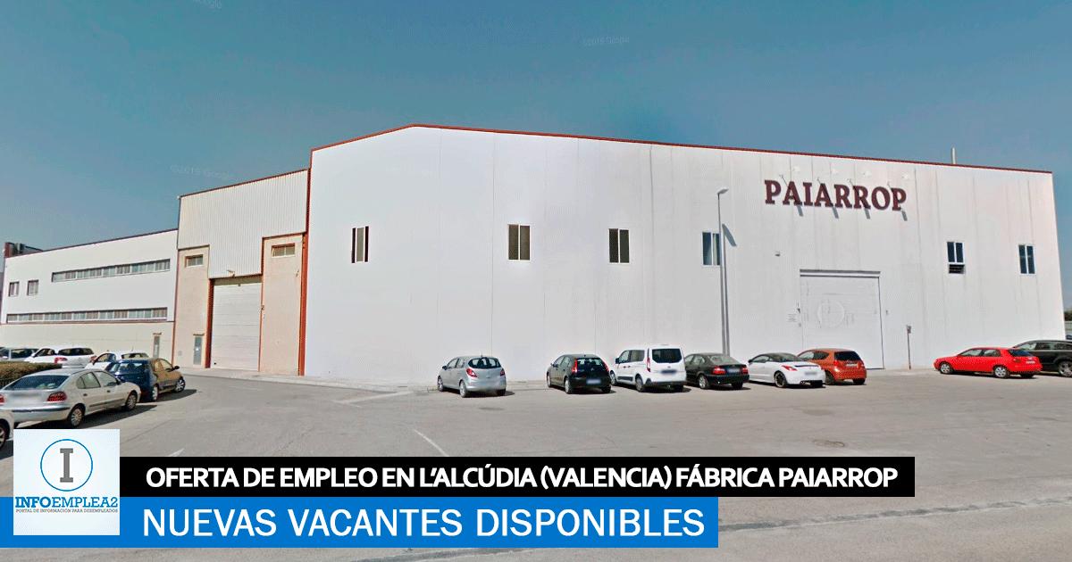 Se Necesita Personal en L'Alcúdia (Valencia) para la Fábrica PAIARRROP