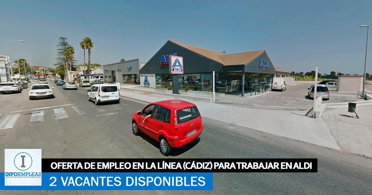 Se Necesita Personal en La Línea (Cádiz) para Trabajar en ALDI