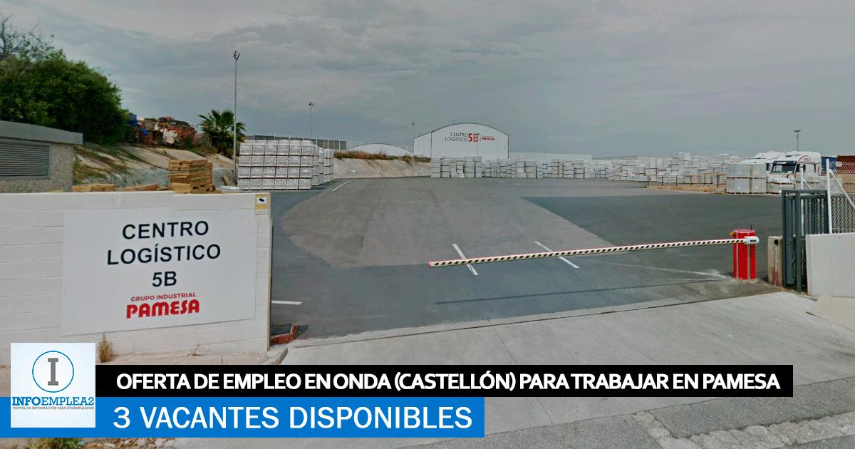 Se Necesita Personal en Onda (Castellón) para los Centros Logísticos PAMESA