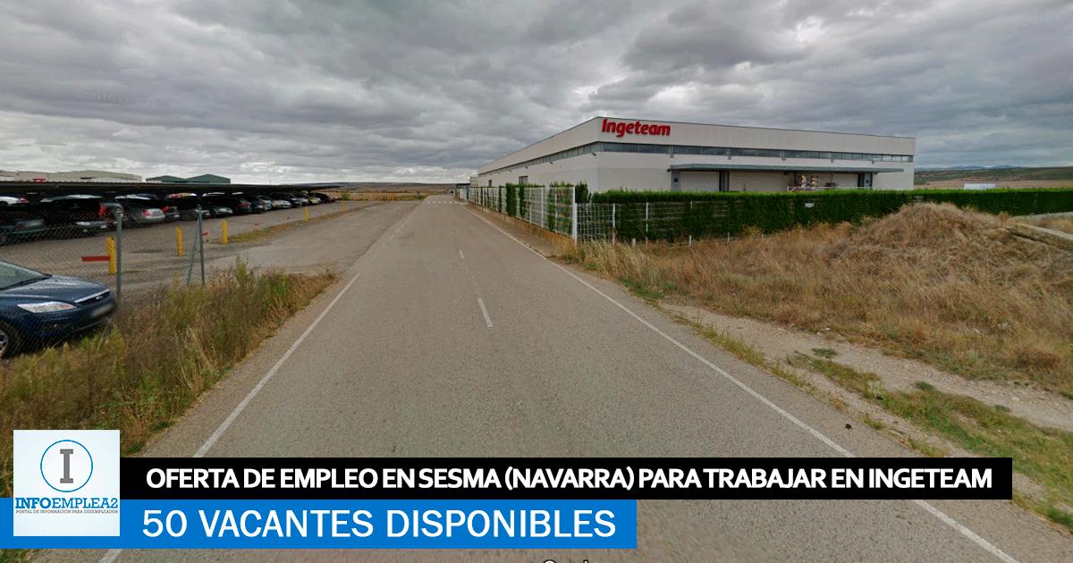 Se Necesitan 50 Trabajadores en Sesma (Navarra) para INGETEAM